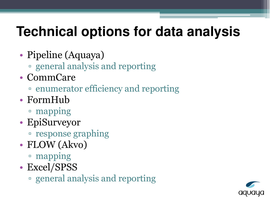 Technical options for data analysis • Pipeline ...