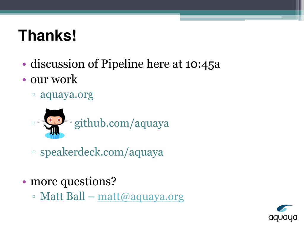 Thanks! • discussion of Pipeline here at 10:45a...