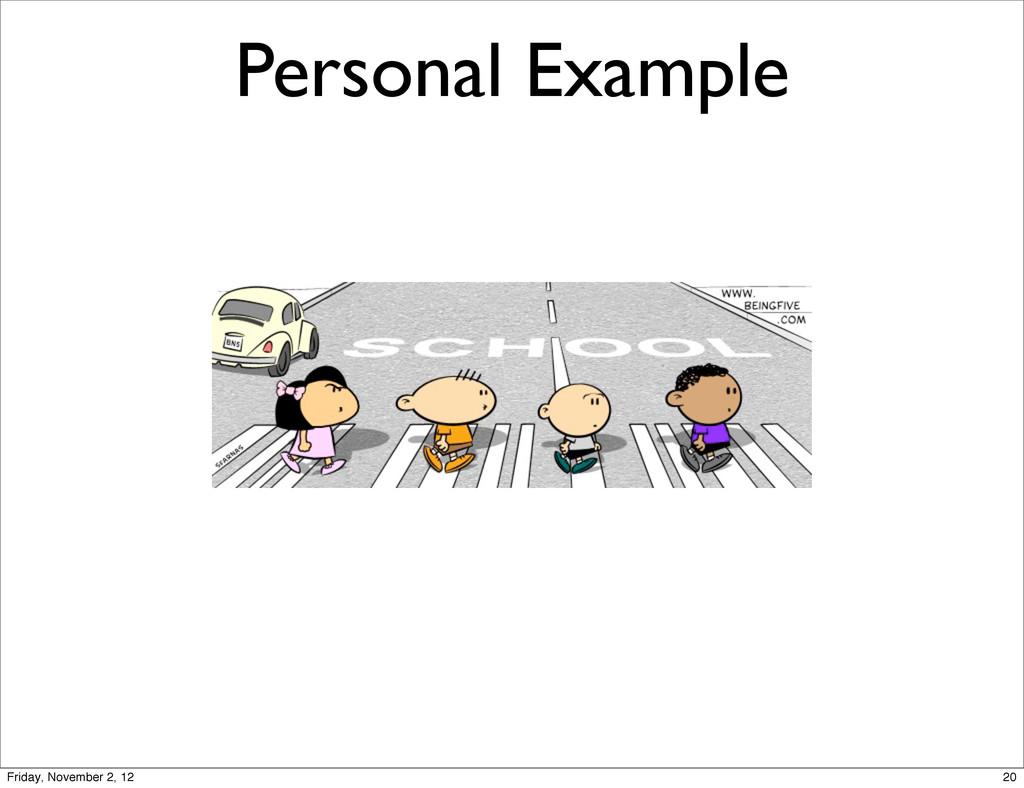 Personal Example 20 Friday, November 2, 12