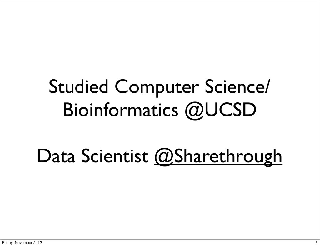 Studied Computer Science/ Bioinformatics @UCSD ...