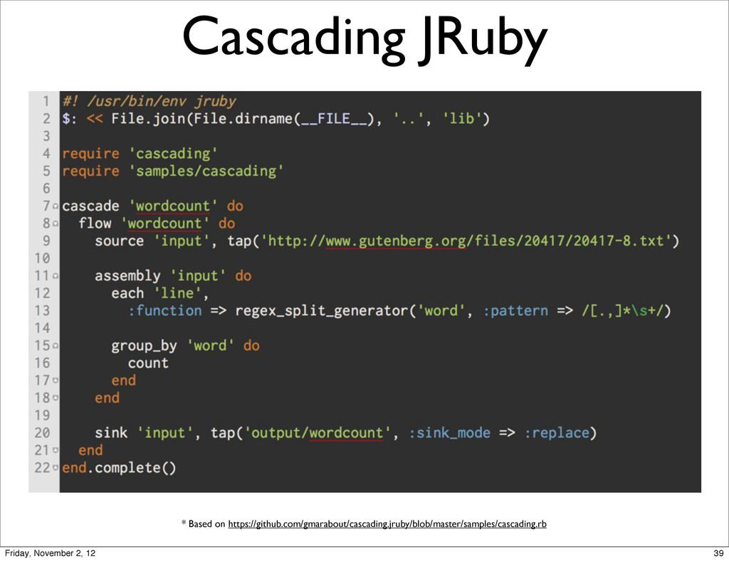 Cascading JRuby * Based on https://github.com/g...