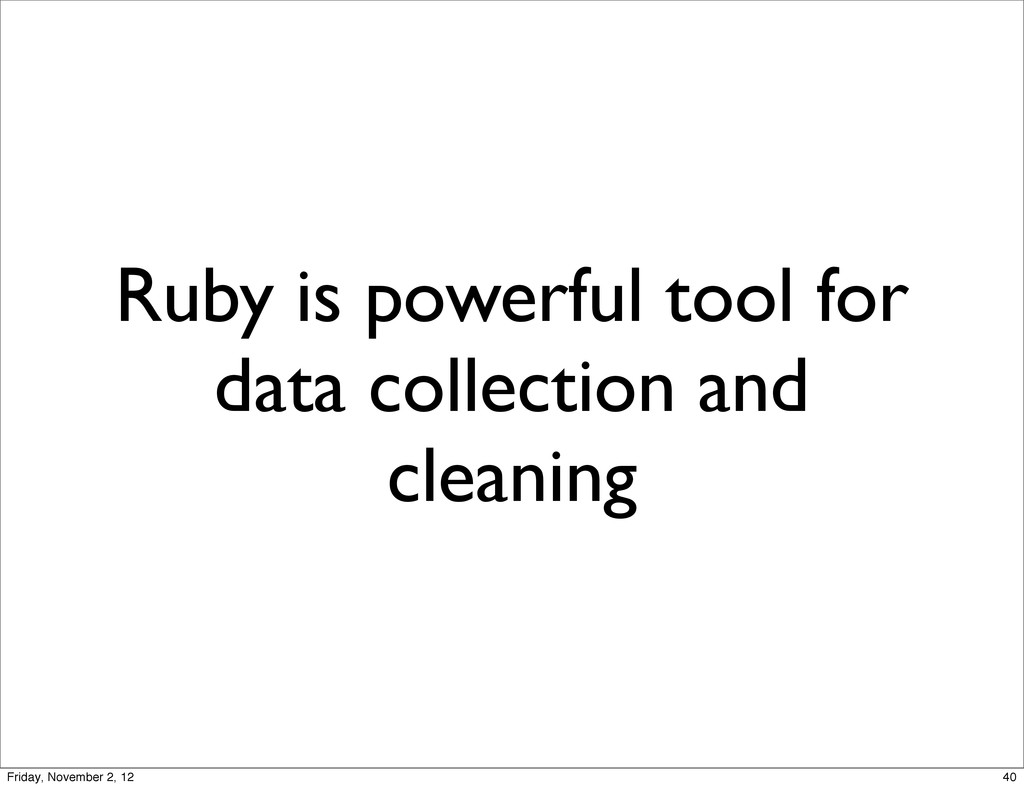 Ruby is powerful tool for data collection and c...
