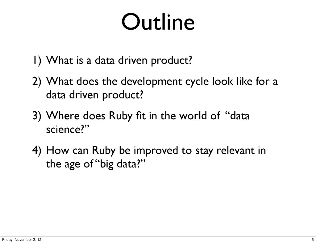 Outline 1) What is a data driven product? 2) Wh...