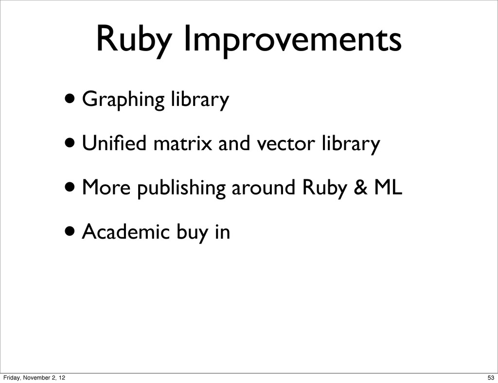 Ruby Improvements •Graphing library •Unified mat...