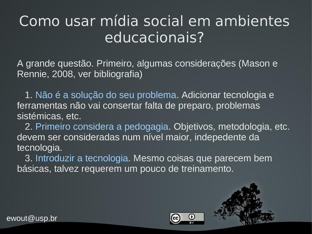 ewout@usp.br Como usar mídia social em ambiente...