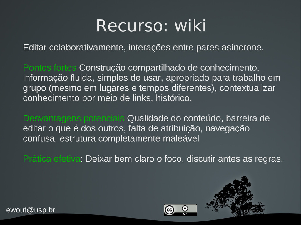 ewout@usp.br Recurso: wiki Editar colaborativam...