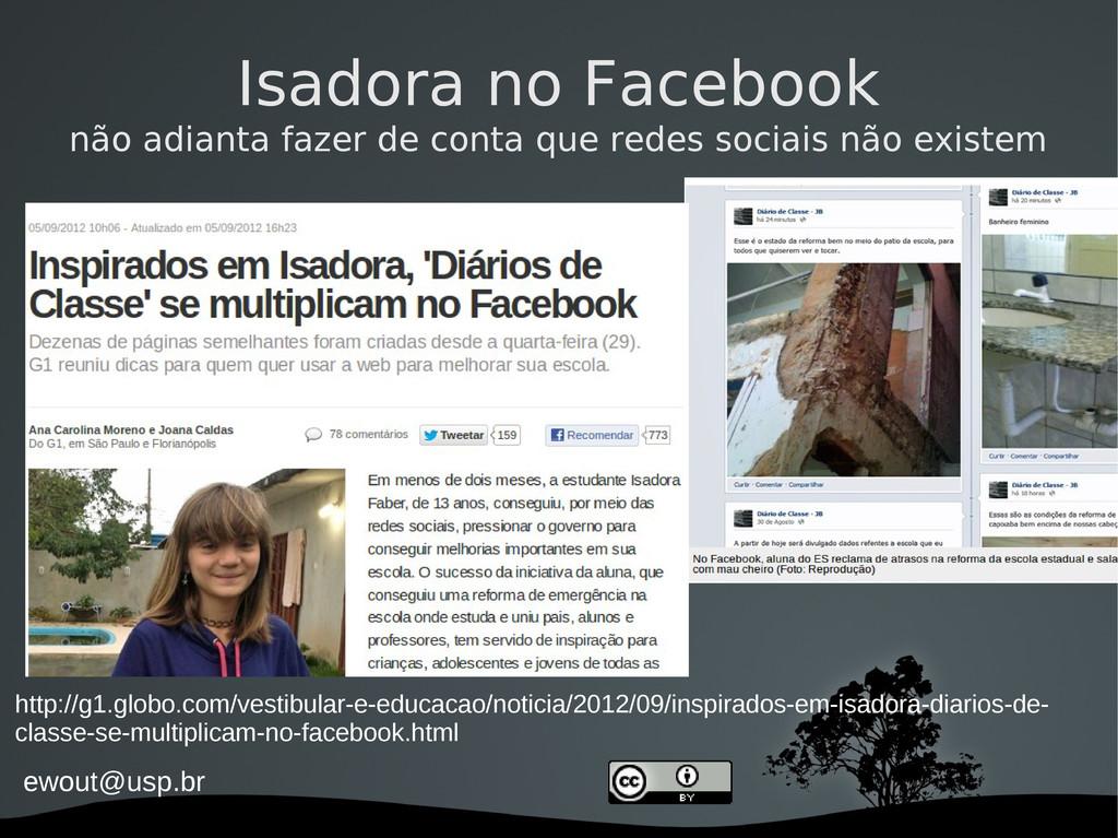 ewout@usp.br Isadora no Facebook não adianta fa...