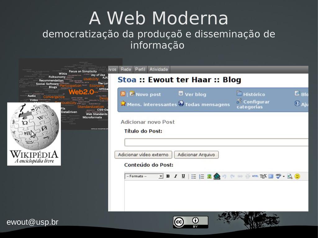 ewout@usp.br A Web Moderna democratização da pr...