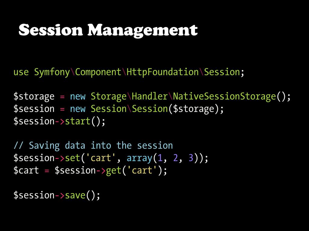Session Management use Symfony\Component\HttpFo...