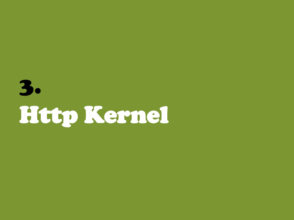 3. Http Kernel