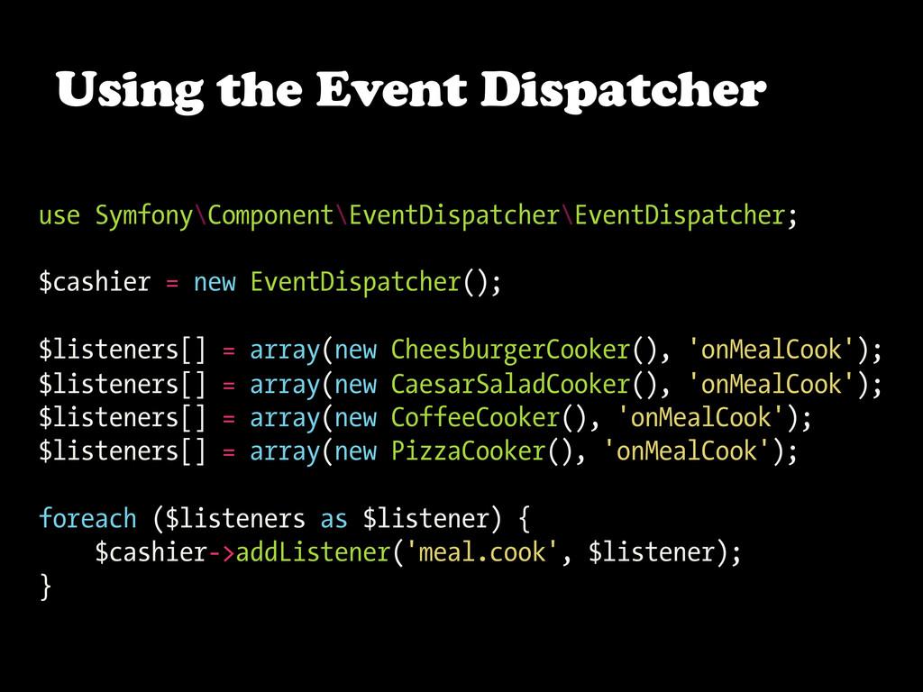 use Symfony\Component\EventDispatcher\EventDisp...