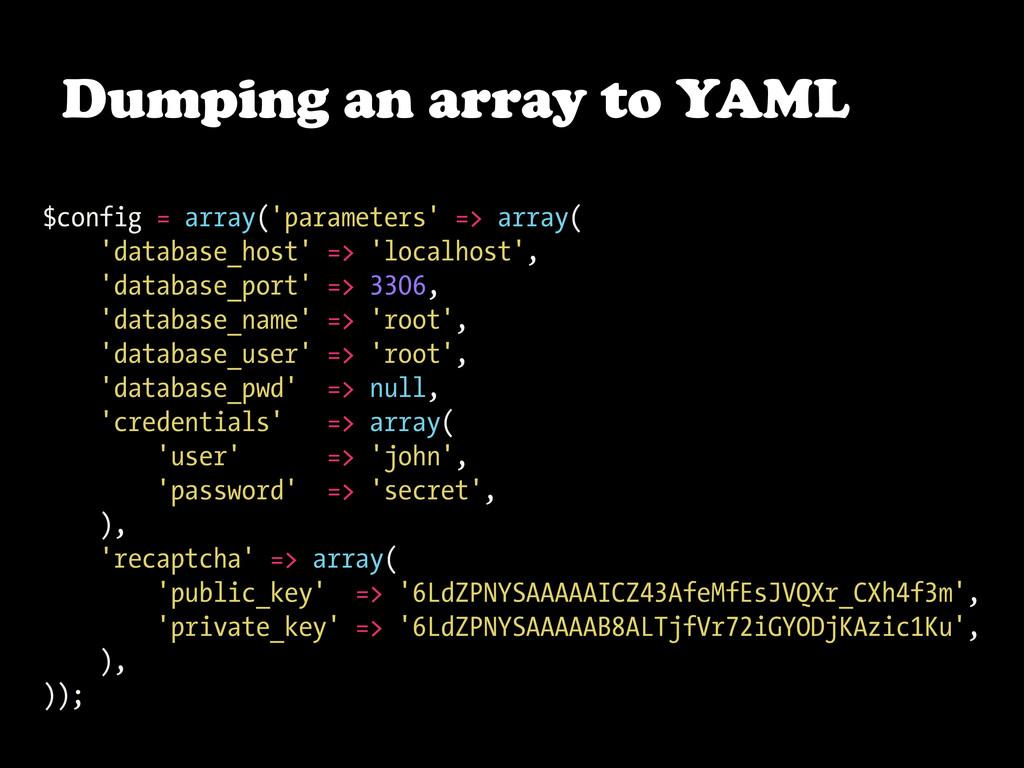 $config = array('parameters' => array( 'databas...