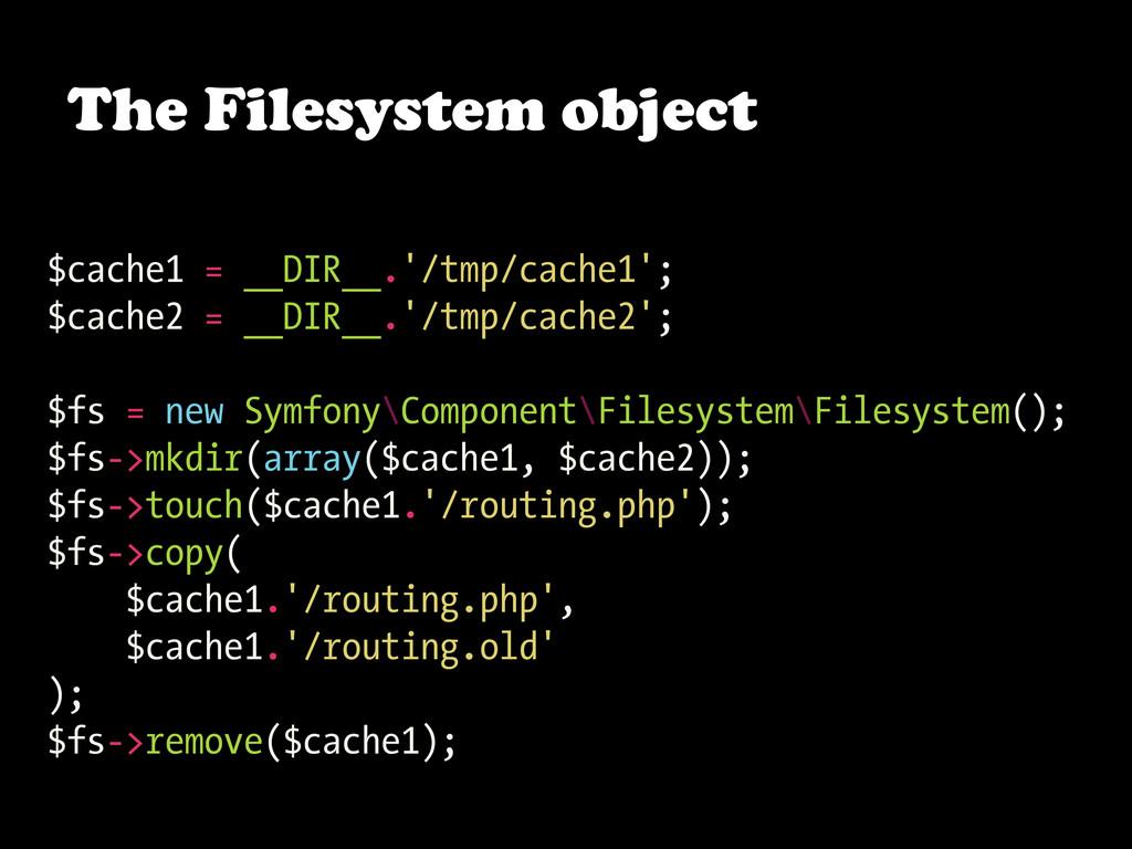 $cache1 = __DIR__.'/tmp/cache1'; $cache2 = __DI...