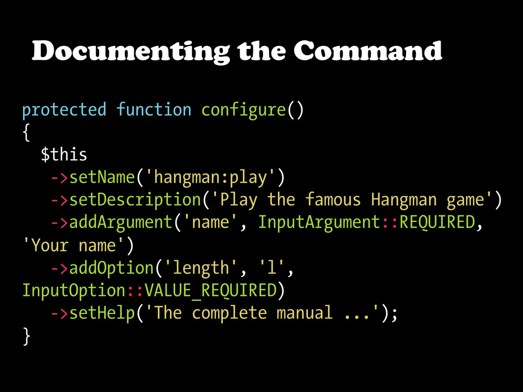 protected function configure() { $this ->setNam...