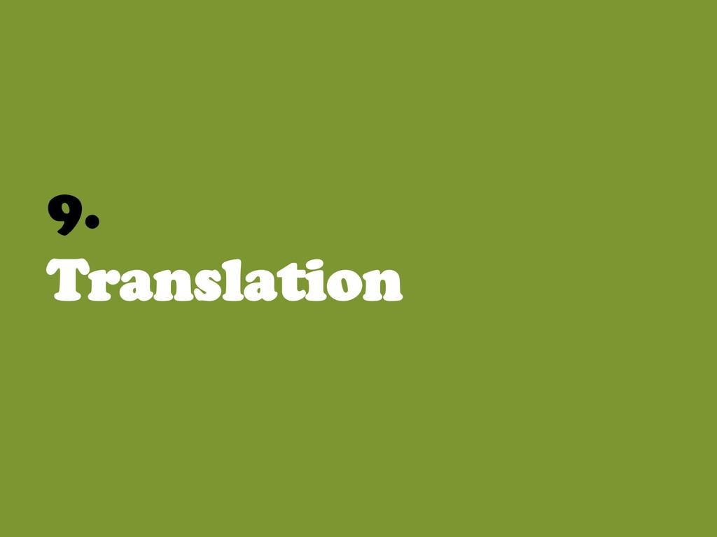 9. Translation