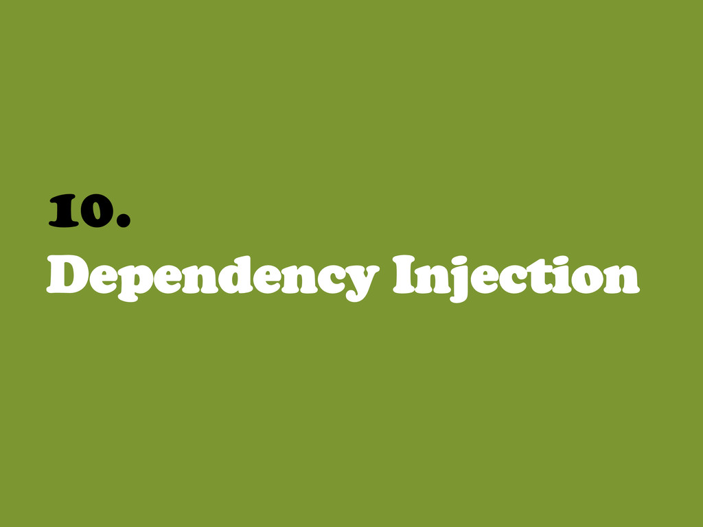 10. Dependency Injection