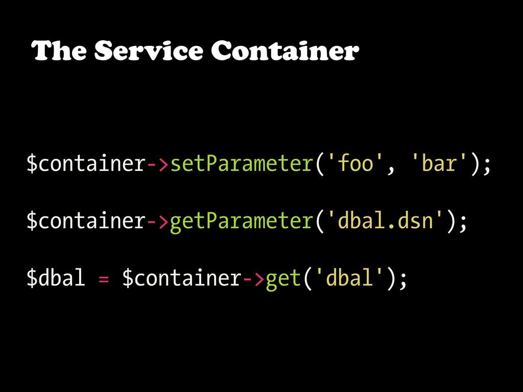 $container->setParameter('foo', 'bar'); $contai...