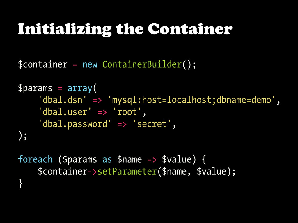 Initializing the Container $container = new Con...