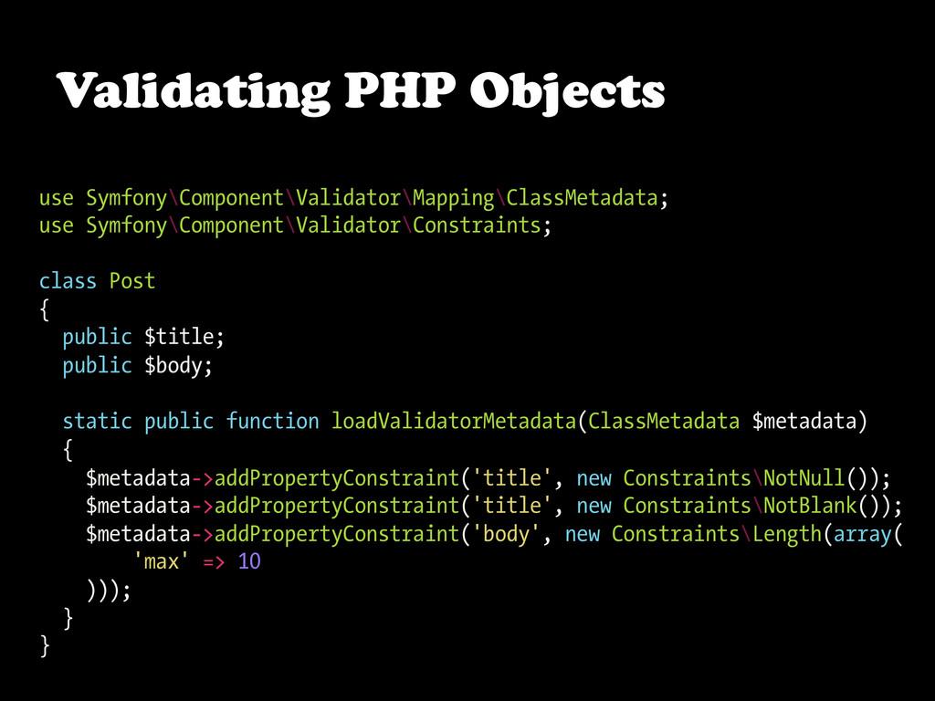 Validating PHP Objects use Symfony\Component\Va...