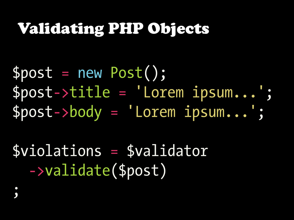 Validating PHP Objects $post = new Post(); $pos...