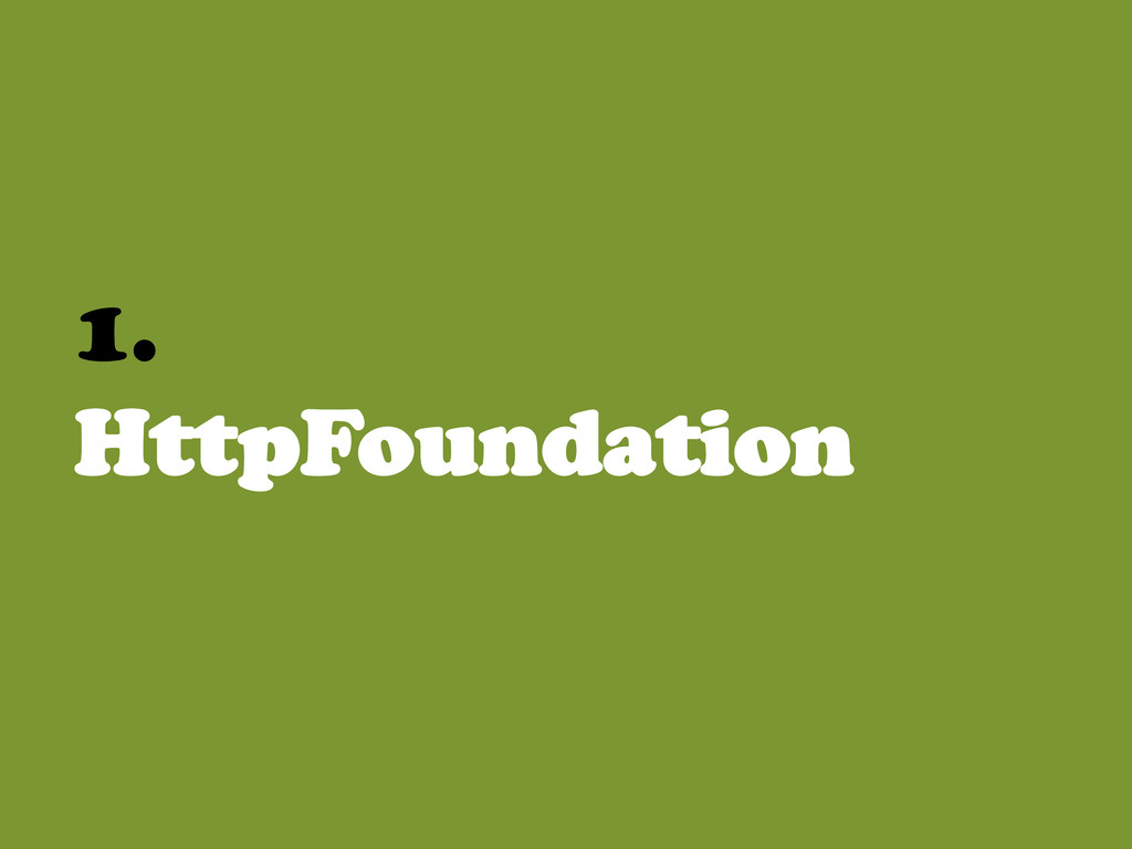 1. HttpFoundation