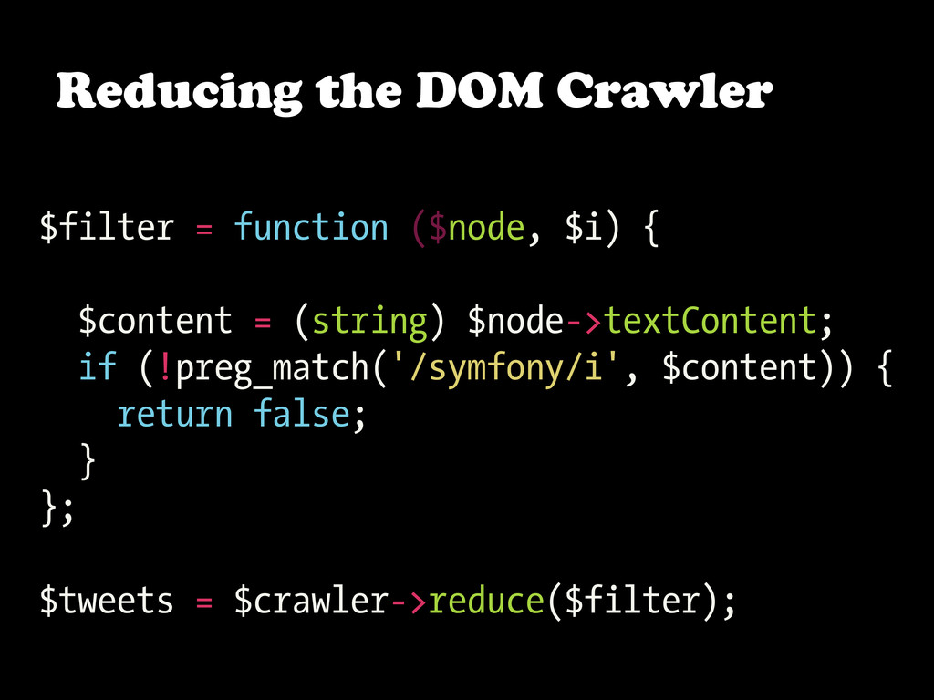 Reducing the DOM Crawler $filter = function ($n...
