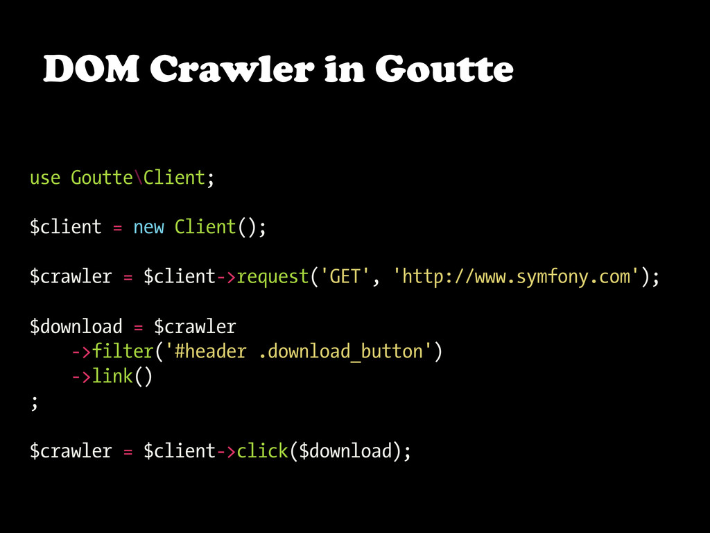 DOM Crawler in Goutte use Goutte\Client; $clien...