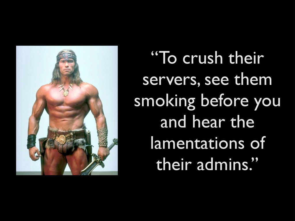 """""""To crush their servers, see them smoking befor..."""