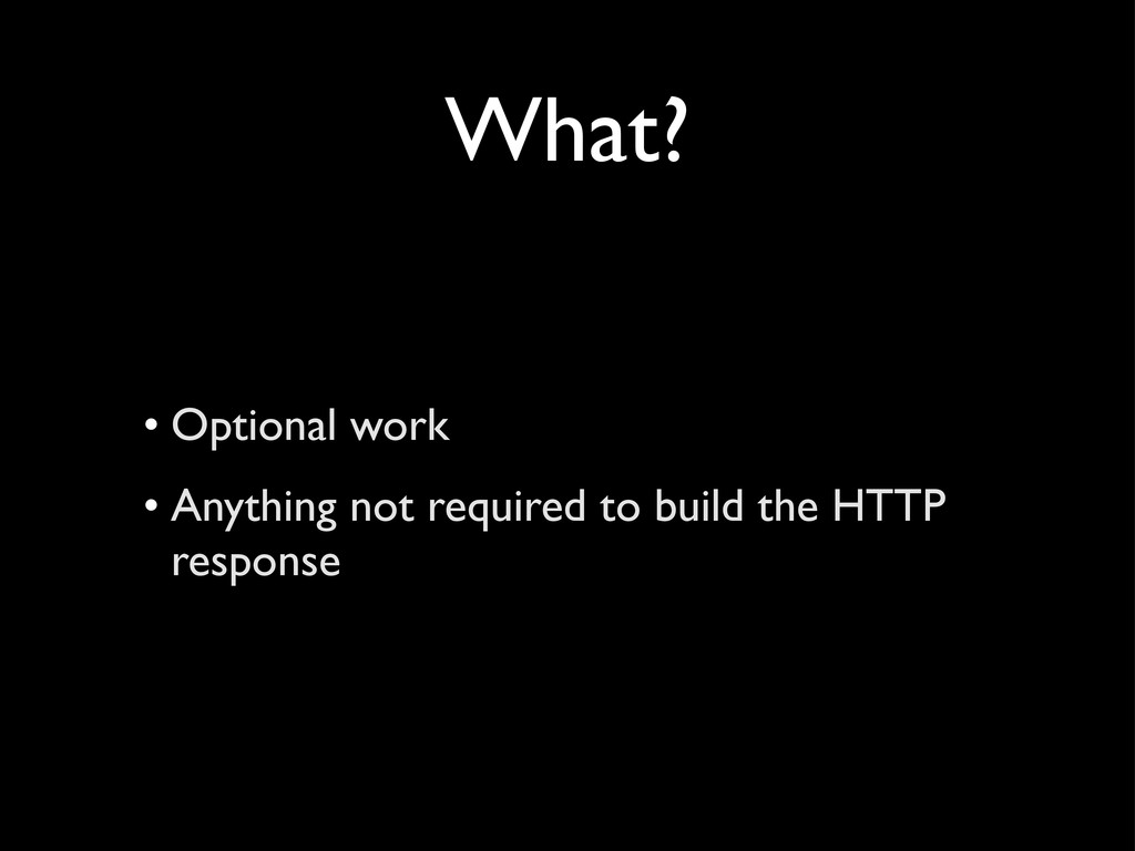 What? • Optional work • Anything not required t...
