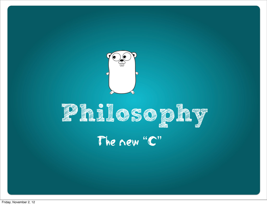 "Philosophy The new ""C"" Friday, November 2, 12"