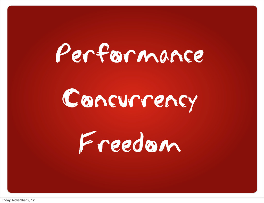 Performance Concurrency Freedom Friday, Novembe...