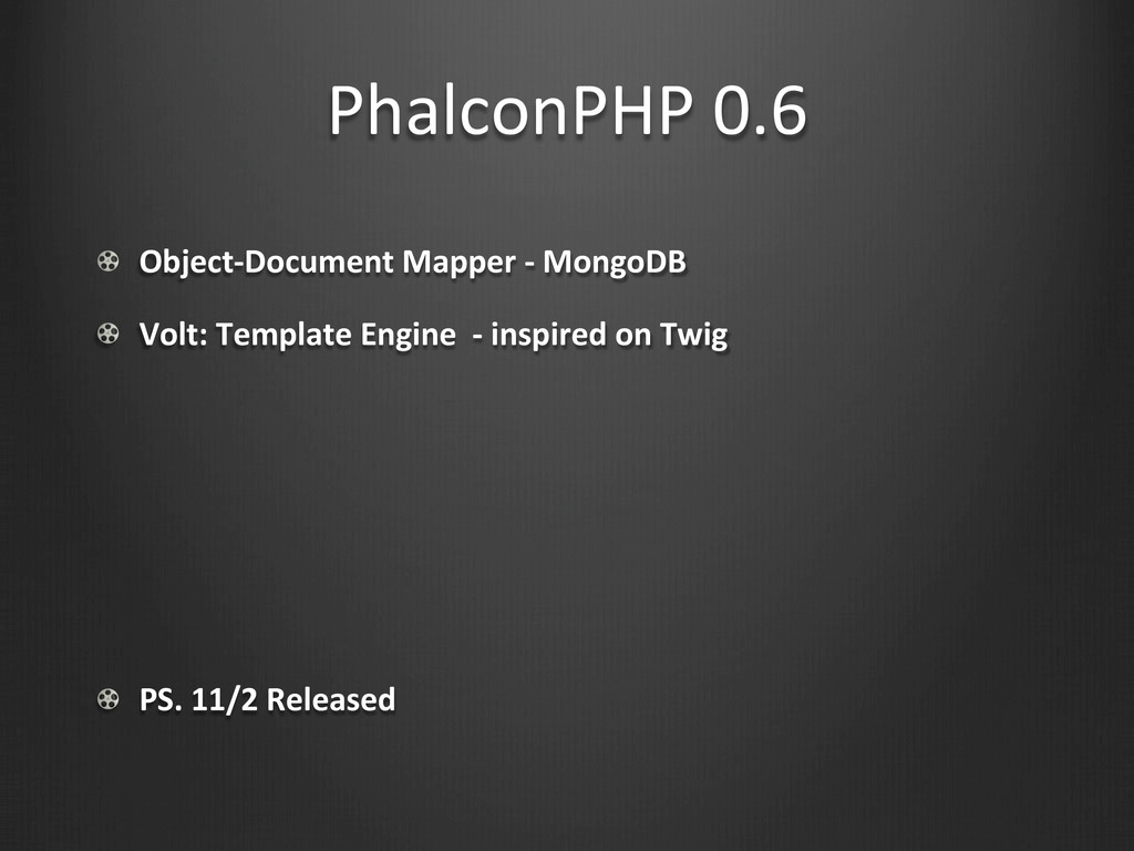 PhalconPHP 0.6 !  Object-‐Document Map...