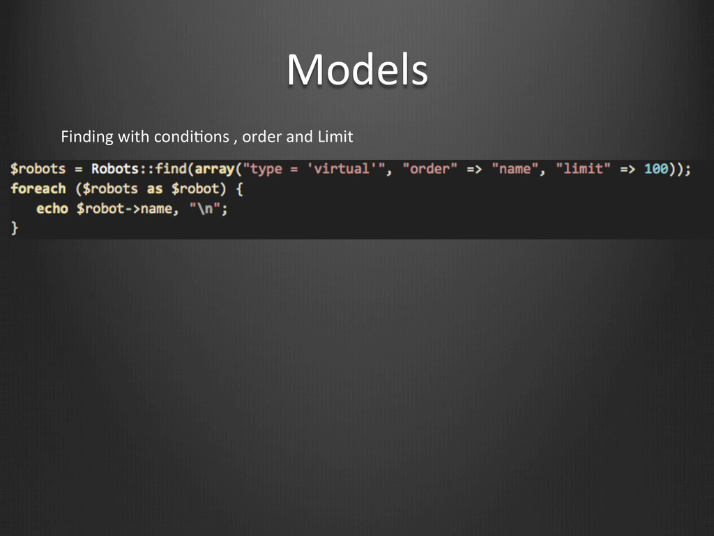 Models Finding with condiWons , or...