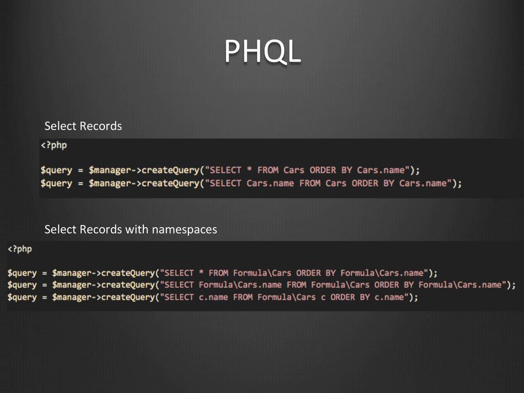PHQL Select Records Select Records w...