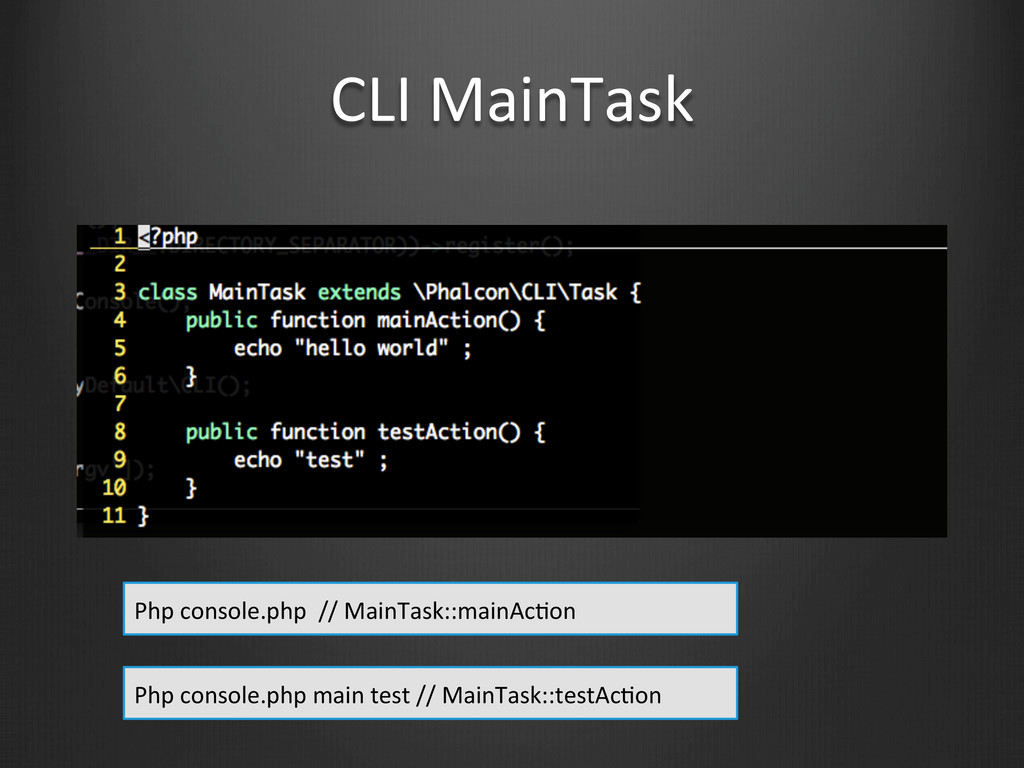 CLI MainTask Php console.php  //...