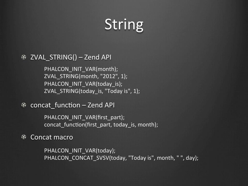 String !  ZVAL_STRING() – Zend API...