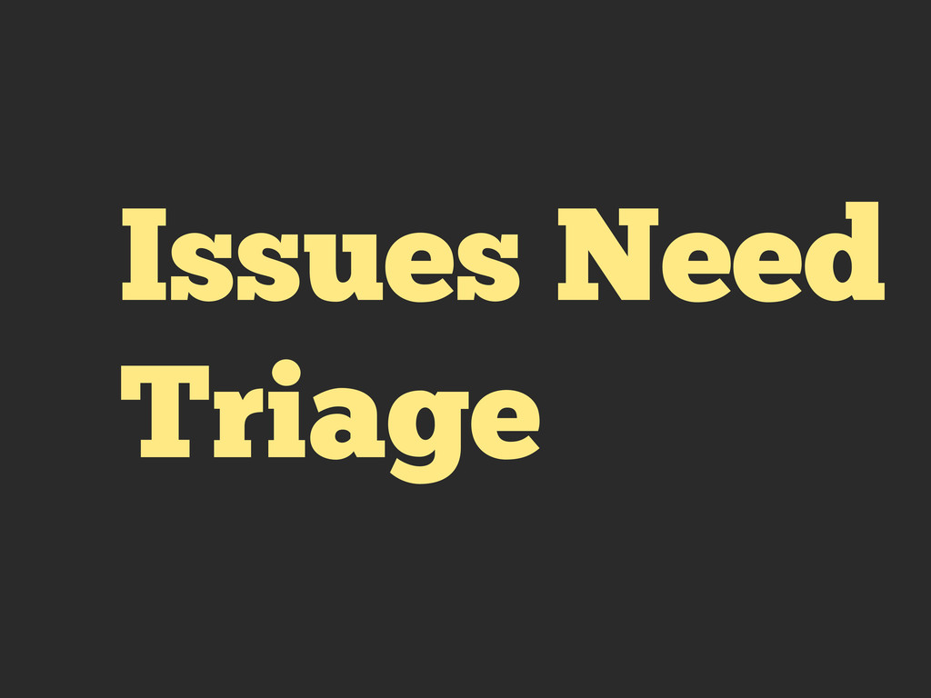 Issues Need Triage