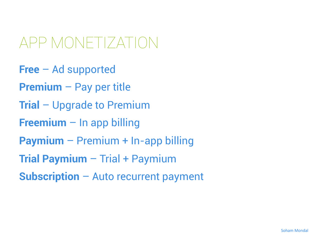 APP MONETIZATION Free – Ad supported Premium – ...