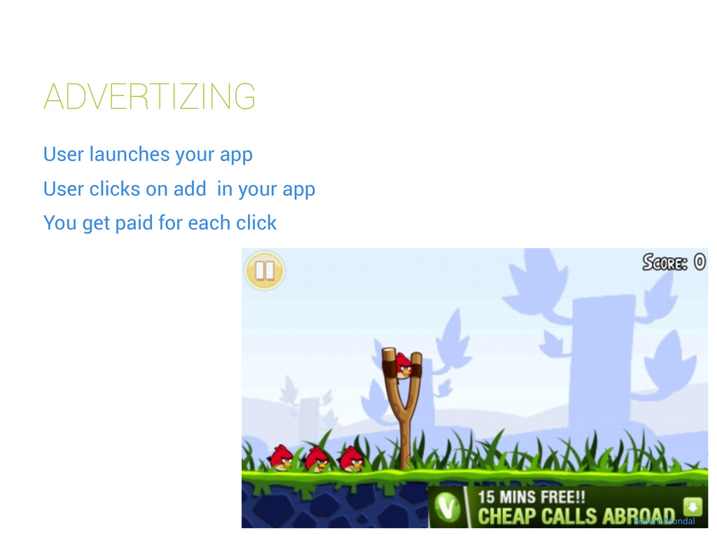 ADVERTIZING User launches your app User clicks ...