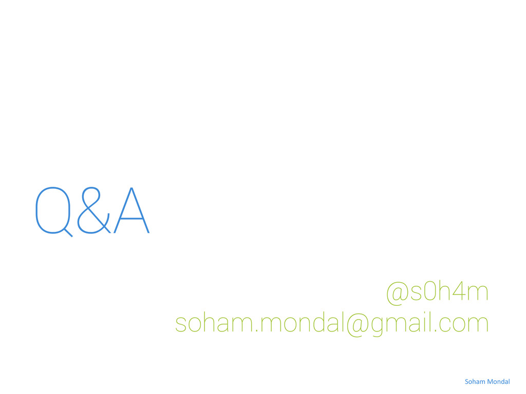 Q&A @s0h4m soham.mondal@gmail.com Soham Mond...