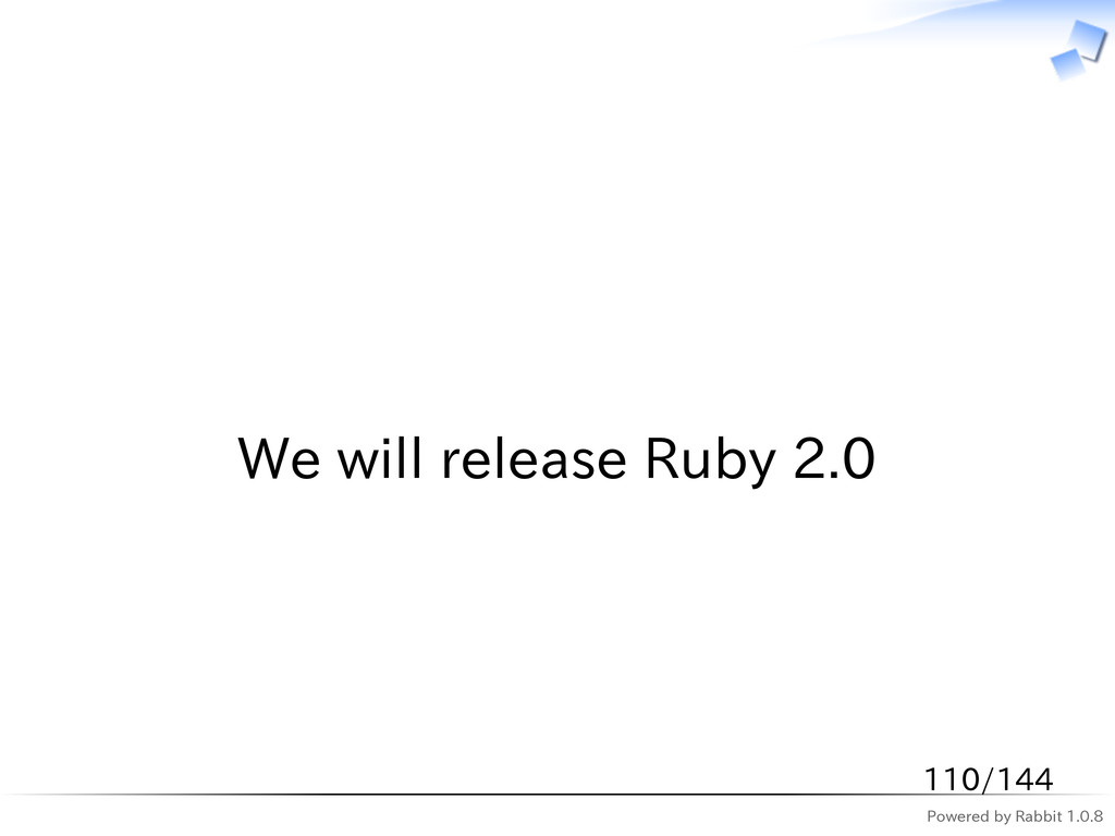 Powered by Rabbit 1.0.8   We will release Ruby ...