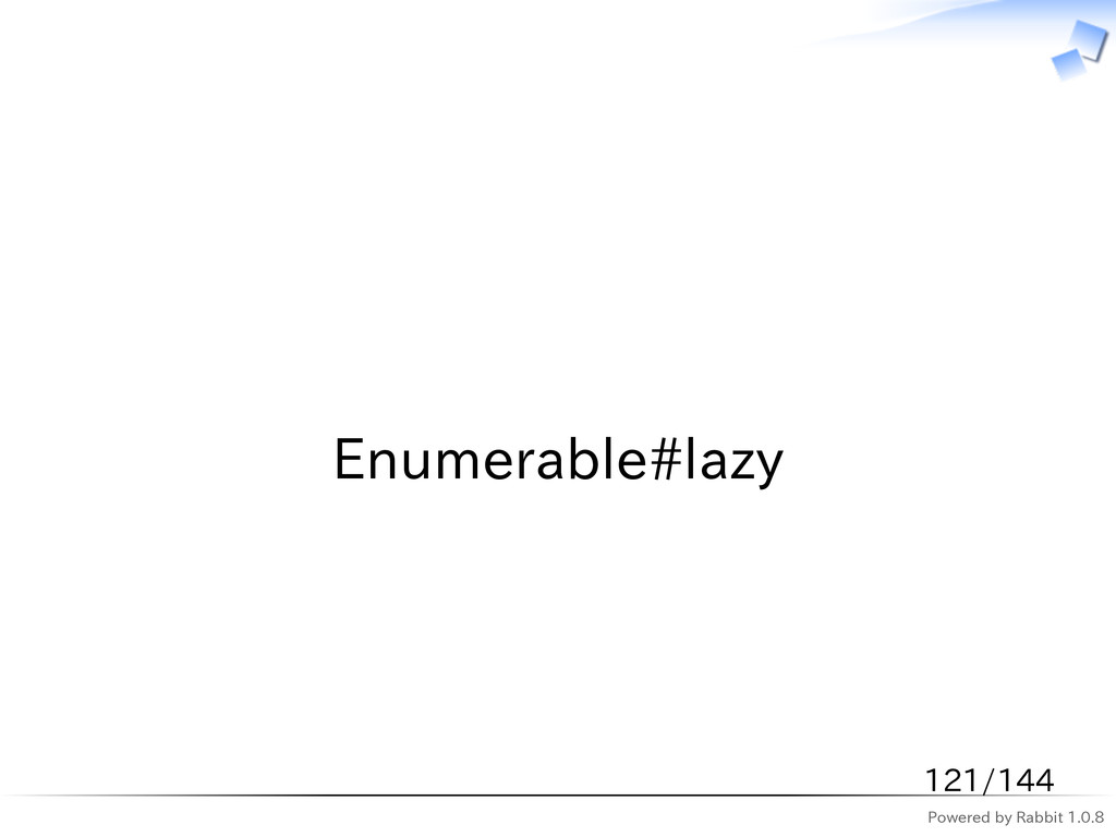 Powered by Rabbit 1.0.8   Enumerable#lazy 121/1...