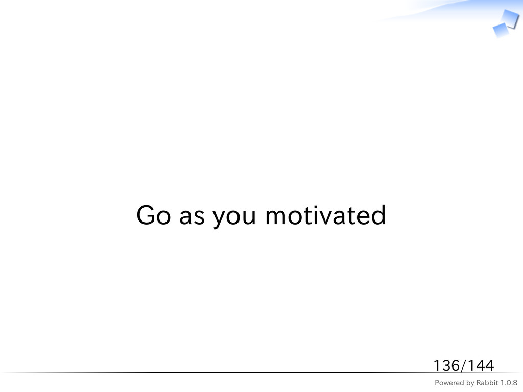 Powered by Rabbit 1.0.8   Go as you motivated 1...