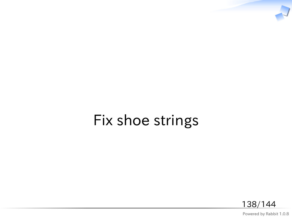 Powered by Rabbit 1.0.8   Fix shoe strings 138/...