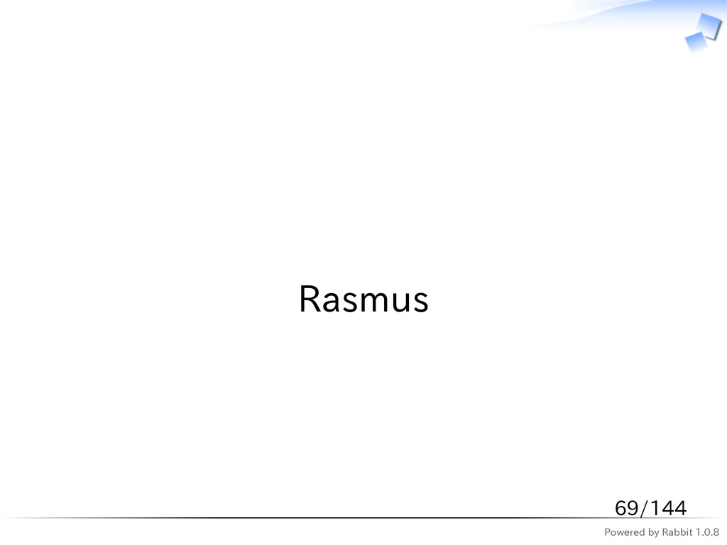 Powered by Rabbit 1.0.8   Rasmus 69/144