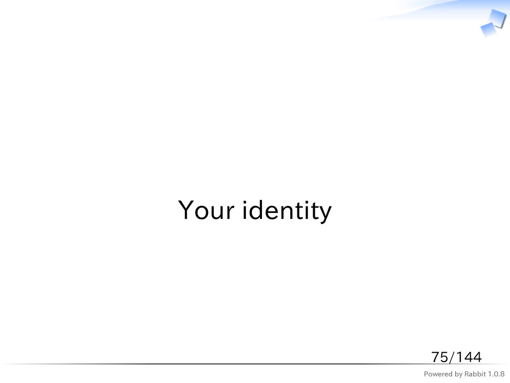 Powered by Rabbit 1.0.8   Your identity 75/144
