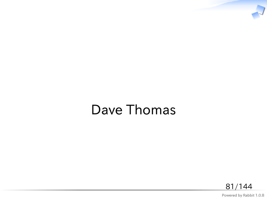 Powered by Rabbit 1.0.8   Dave Thomas 81/144