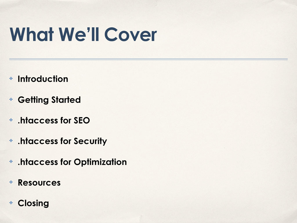 What We'll Cover ✤ Introduction ✤ Getting Start...