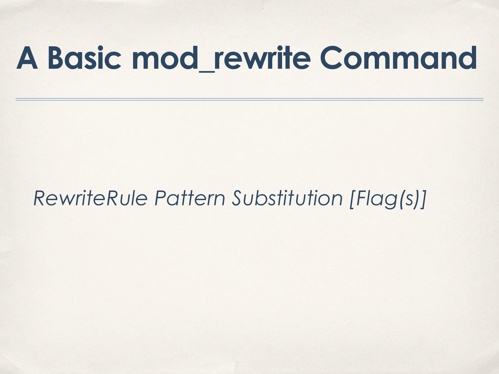 A Basic mod_rewrite Command RewriteRule Pattern...