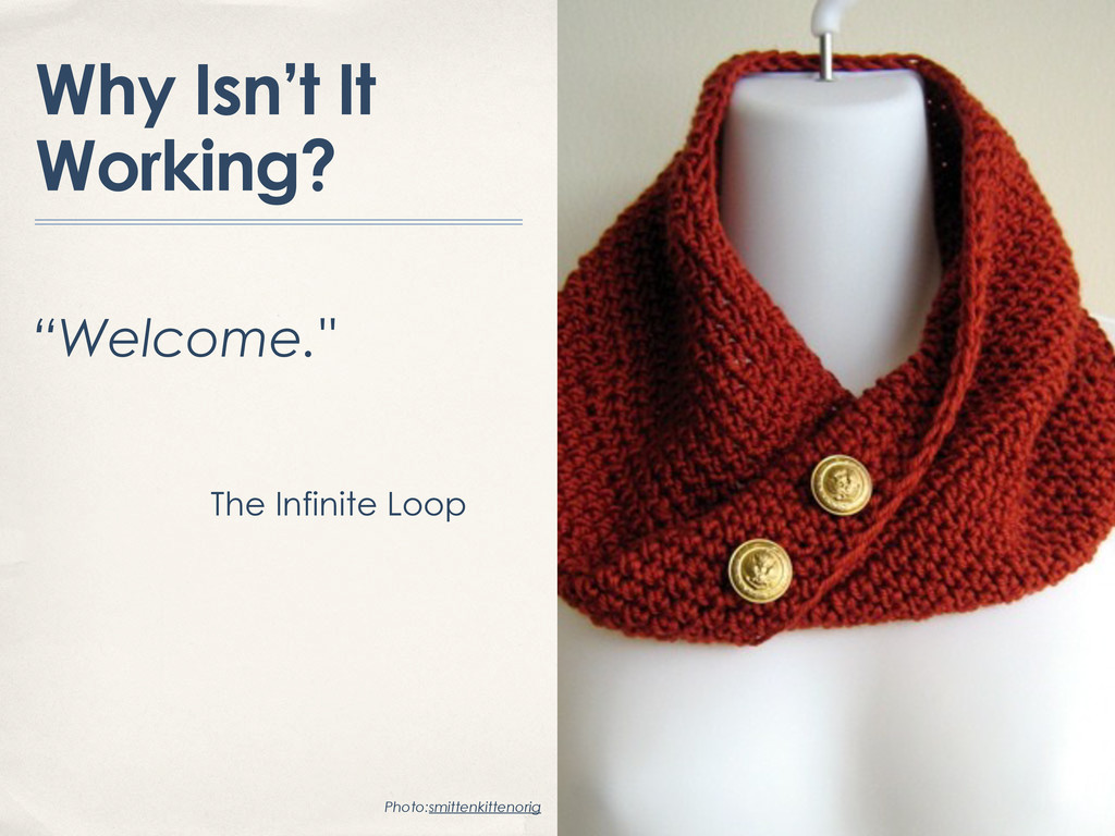"""Why Isn't It Working? """"Welcome."""" The Infinite L..."""